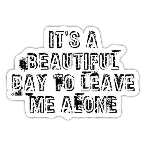 Leave me alone - Sticker