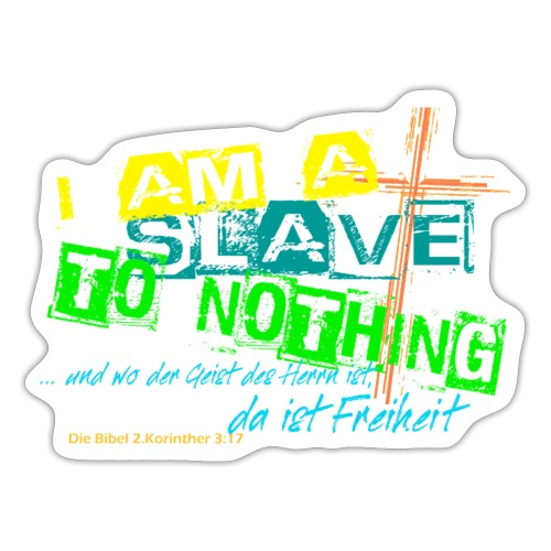 i am a slave to nothing - Sticker