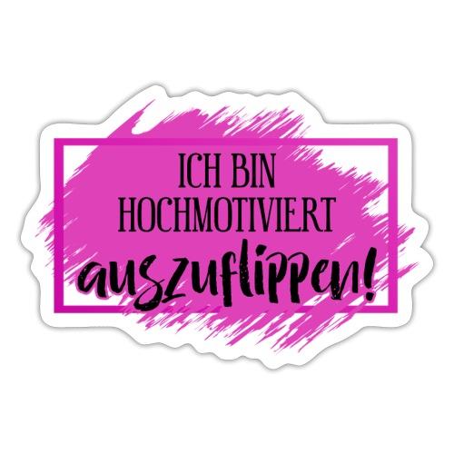 Ich Bin Hochmotiviert AUSZUFLIPPEN 1 - Sticker