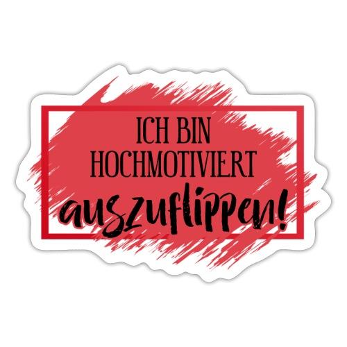 Ich Bin Hochmotiviert AUSZUFLIPPEN 2 - Sticker