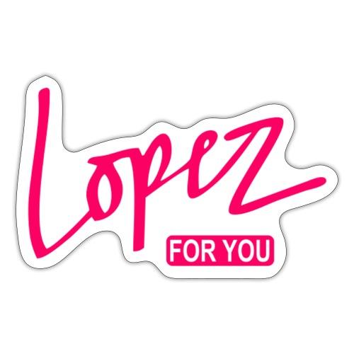 Lopez for you - Klistermärke