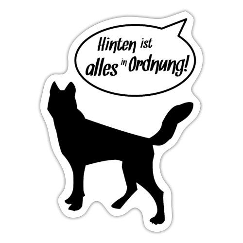Hinten ist alles in Ordnung! Hunde Geschenkidee - Sticker