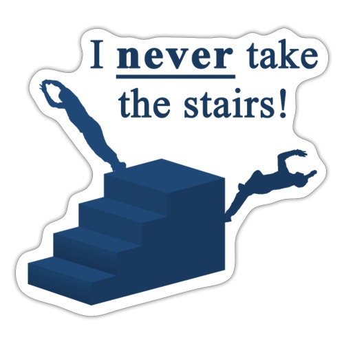I Never Take The Stairs Blue Parkour - Sticker