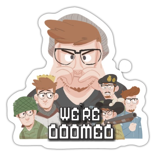 We're Doomed Sticker - Sticker
