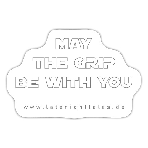 May The Grip Be With You - Sticker