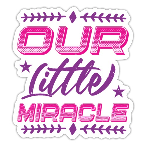 Our Little Miracle - Sticker