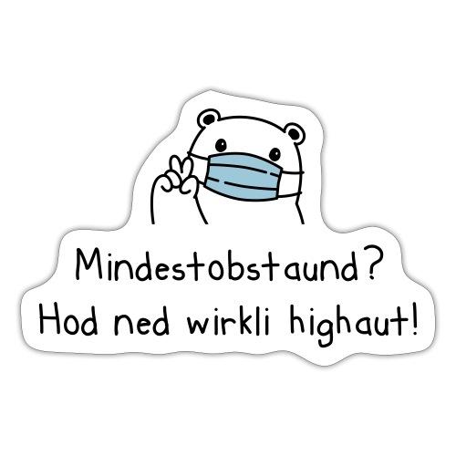 Vorschau: Mindestobstaund hod ned highaut - Sticker