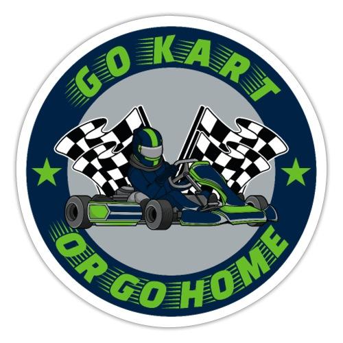 Go Kart Or Go Home - Kart Racing - Sticker