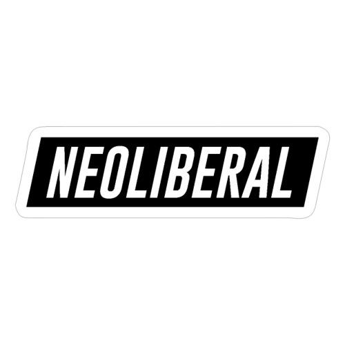 NEOLIBERAL - Sticker