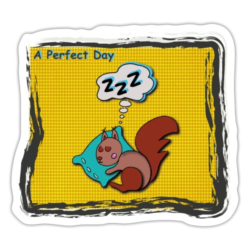 A perfect day - Schlafen - Sticker