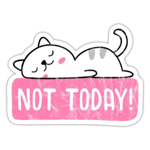 Nicht heute Not today Katze - Sticker