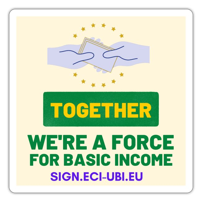 WE ARE A FORCE FOR basic income