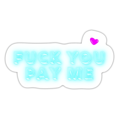 Fuck you pay me - Naklejka