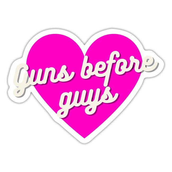 Guns before guys