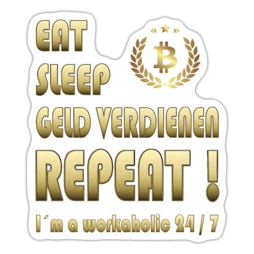 Eat, sleep, Geld verdienen, repeat! Mit Bitcoin - Sticker