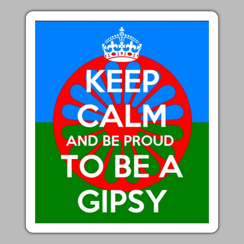 keep calm and be proud to be a gipsy - Klistermärke