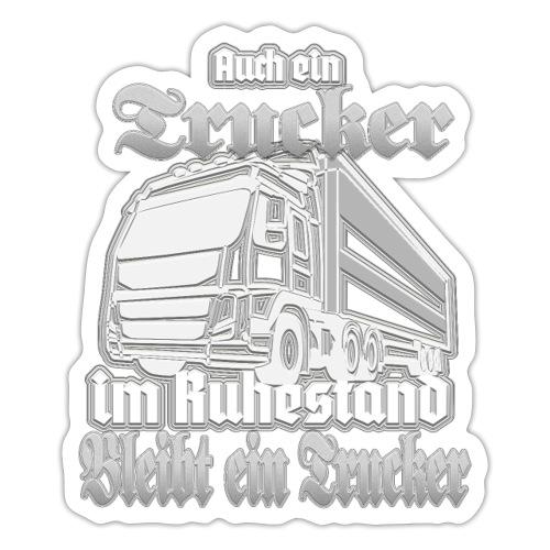 Auch ein Trucker im Ruhestand bleibt ein TRUCKER - Sticker