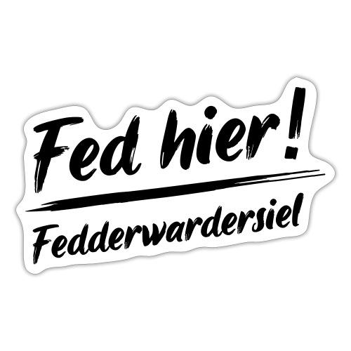 Fed hier - Sticker