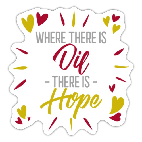 Where there is Oil - Sticker