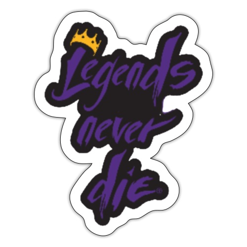 Legends Never Die - Sticker