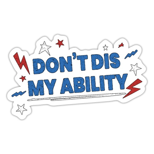 Don't Dis My Ability Blue - Adesivo