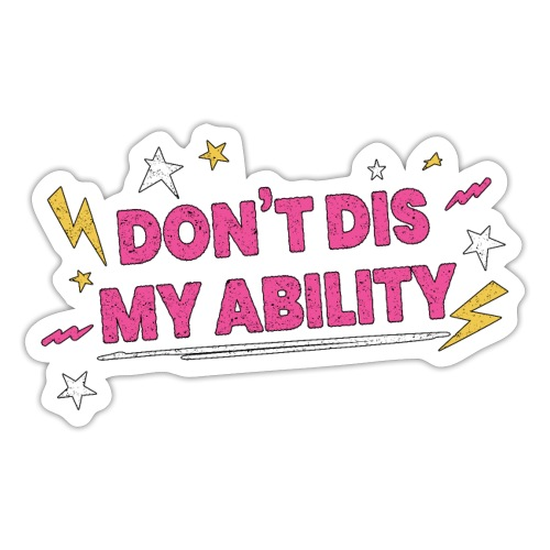 Don t Dis My Ability Pink - Adesivo