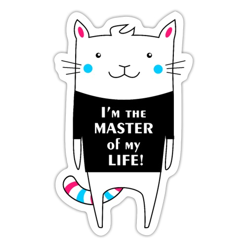 Cat I am the master of my life! - Sticker