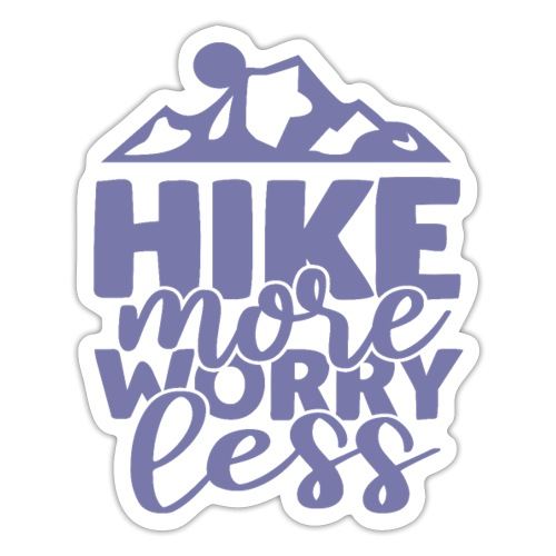 Hike more worry less - Sticker