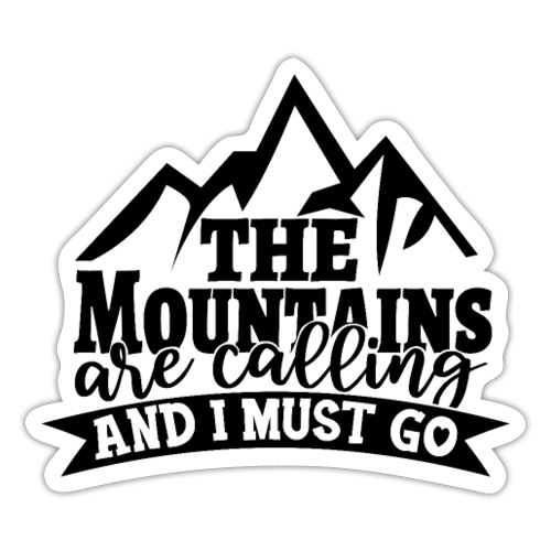 The Mountains are calling - Sticker
