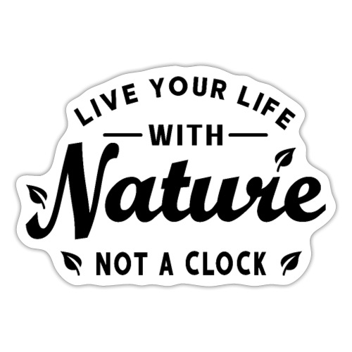 Live your life with Nature - Sticker