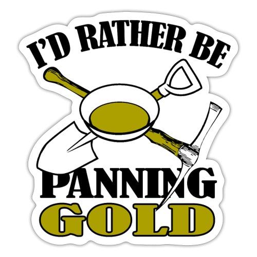 id rather be gold panning - Naklejka