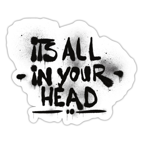 It´s All In Your Head - Sticker