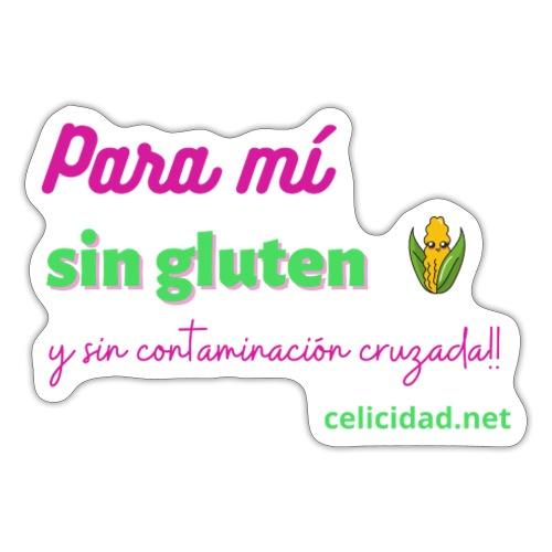 Para mí sin gluten y sin contaminación cruzada! - Pegatina