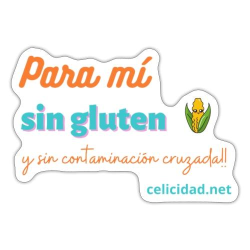 Para mí sin gluten y sin contaminación cruzada!! - Pegatina
