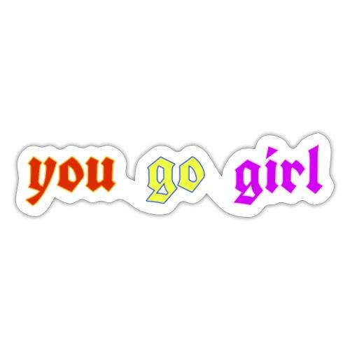 you go girl - Sticker