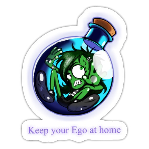 Keep you ego at home - Sticker