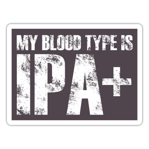 My Blood Type Is IPA + - Naklejka