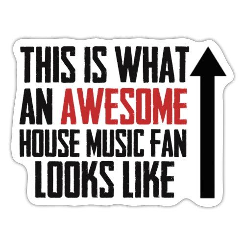 House Music Fan - Sticker