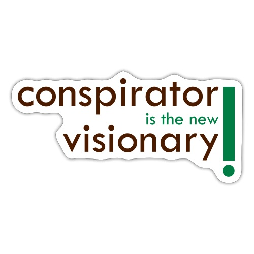 conspirator is the new visionary - Autocollant