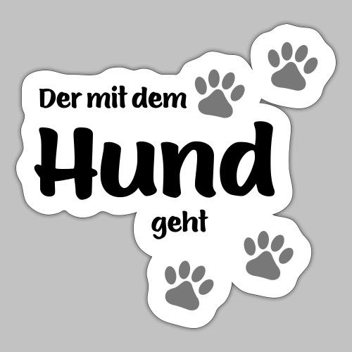 Der mit dem Hund geht - Black Edition - Sticker