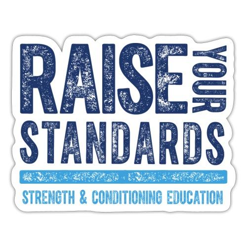 RAISE YOUR STANDARDS FC TEXTURE - Sticker