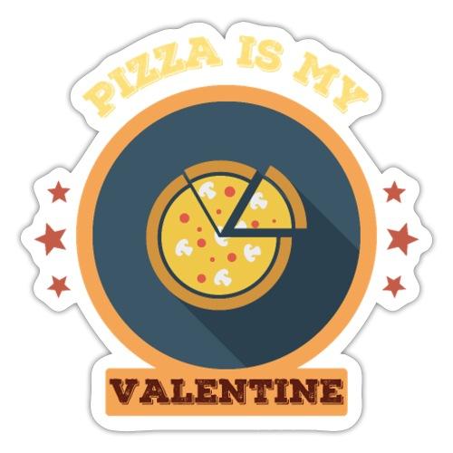 Pizza is my valentine - Sticker