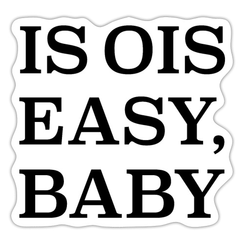 is ois easy, baby - Sticker