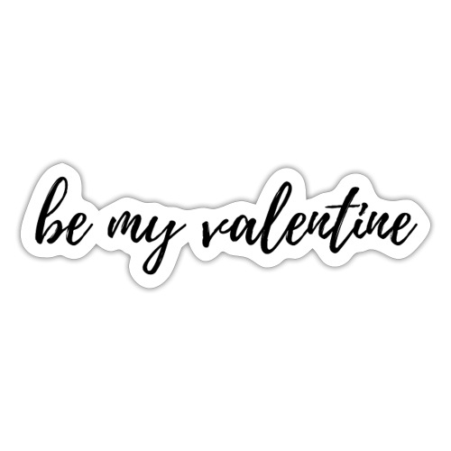 be my valentine - Sticker