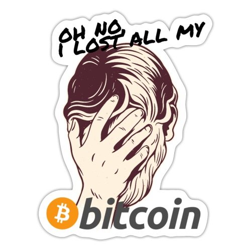 I lost my Bitcoin! BTC - Sticker