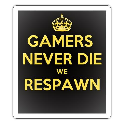gamers never die we respawn 1 - Sticker