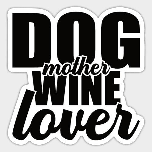 DOG MOTHER WINE LOVER - Sticker