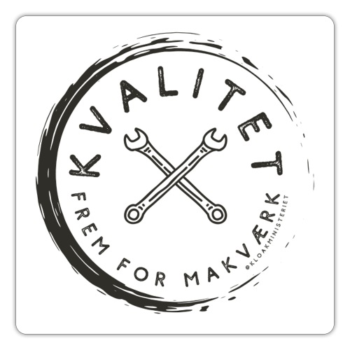 Kvalitet- frem for makværk sticker - Sticker