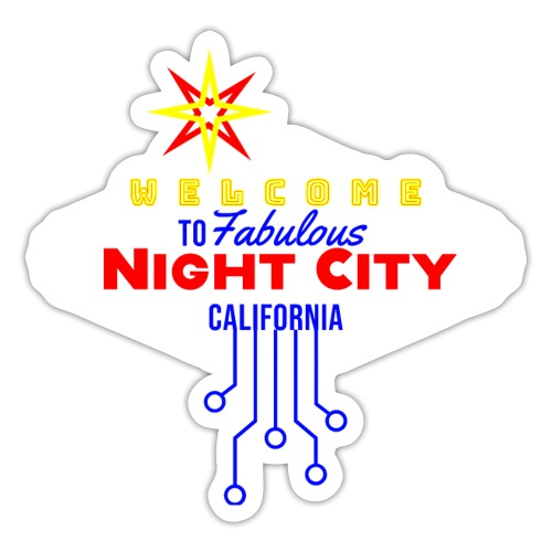 Welcome to fabulous Night City Cyber Punk 2077 - Sticker