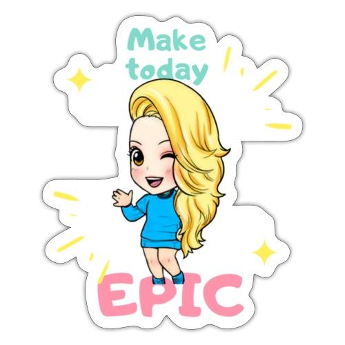 make today epic - Klistermärke